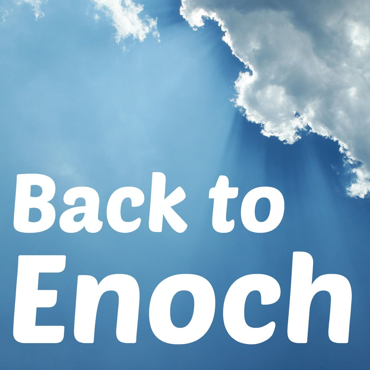 The Back To Enoch Podcast